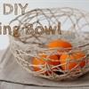 Cách làm tô đựng trái cây từ dây thừng cực đẹp