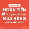 Hướng dẫn kiểm tra hoàn tiền ví ShopeePay khi mua hàng trên App Cooky