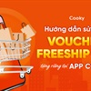 Hướng dẫn kiểm tra Voucher FREESHIP trị giá 30.000đ được tặng trên App Cooky