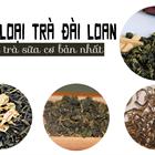 Tổng hợp các loại trà Đài Loan pha trà sữa cơ bản nhất