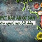 10 bí quyết nấu ăn cơ bản dành cho người mới bắt đầu