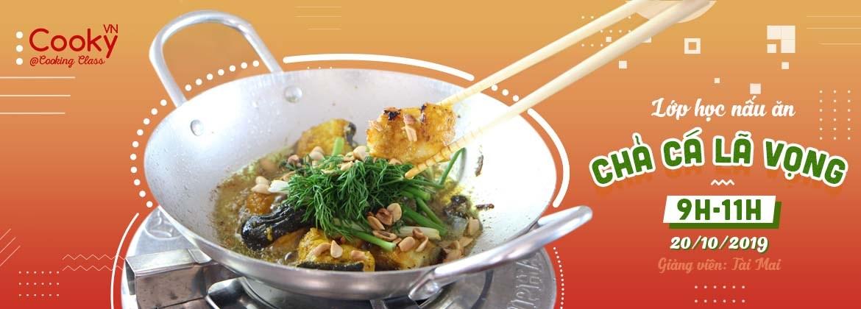 Lớp học nấu ăn: Chả Cá Lã Vọng