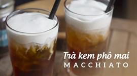 Cách pha trà kem phô mai Macchiato