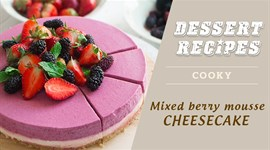 Cách làm Mixed berry mousse cheesecake