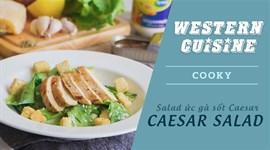 Cách làm Salad ức gà sốt Caesar - Caesar Salad