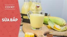 Cách nấu Sữa bắp