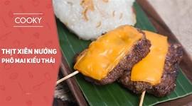 Thịt xiên nướng phô mai kiểu Thái