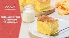 Cách làm Castella cheese cake - Bánh bông lan phô mai Đài Loan