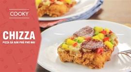Cách làm Chizza - Pizza gà rán phủ phô mai