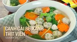 Cách nấu Canh cải bẹ xanh thịt viên