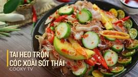 Cách làm Tai heo xoài cóc sốt Thái