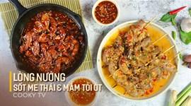 Cách làm lòng non nướng mật ong sốt me Thái và mắm tỏi ớt