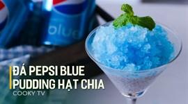 Cách làm đá pepsi blue pudding hạt chia