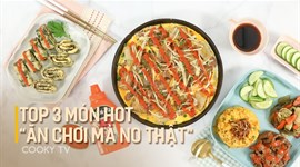 Top 3 món ăn vặt siêu hot
