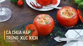 Cà chua hấp trứng xúc xích