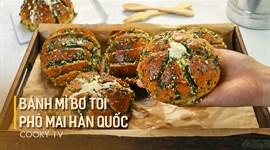 Bánh mì phô mai bơ tỏi Hàn Quốc
