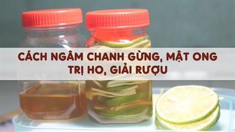 Nước chanh, gừng, mật ong trị ho và giải rượu